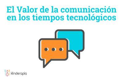 EL VALOR DE LA COMUNICACIÓN EN LOS TIEMPOS TECNOLÓGICOS